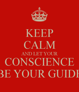 keep-calm-and-let-your-conscience-be-your-guide-2