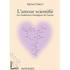 l-amour-scientifie-les-fondements-biologiques-de-l-amour-de-michel-odent-978926654_ML